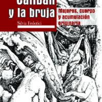 Calibán y la bruja. Mujeres, cuerpo y acumulación originaria.pdf