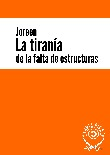 La tiranía de la falta de estructuras